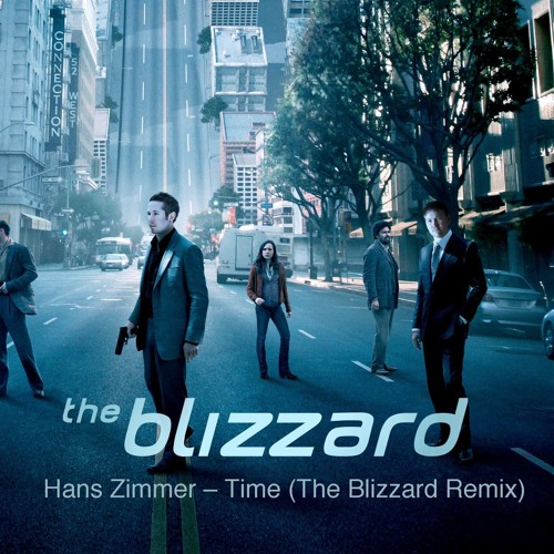 Hans Zimmer - Time (The Blizzard Remix)
