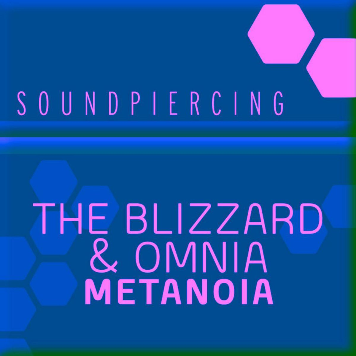 Metanoia - The Blizzard & Omnia - on Soundpiercing