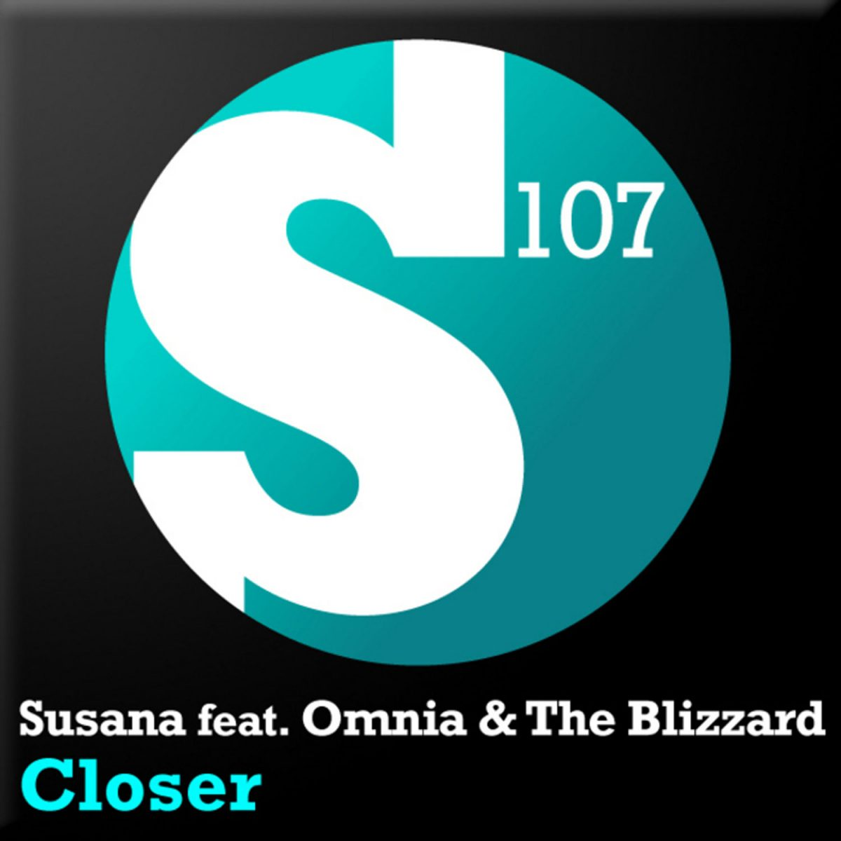Closer – Susana feat. Omnia & The Blizzard - on S107 Recordings