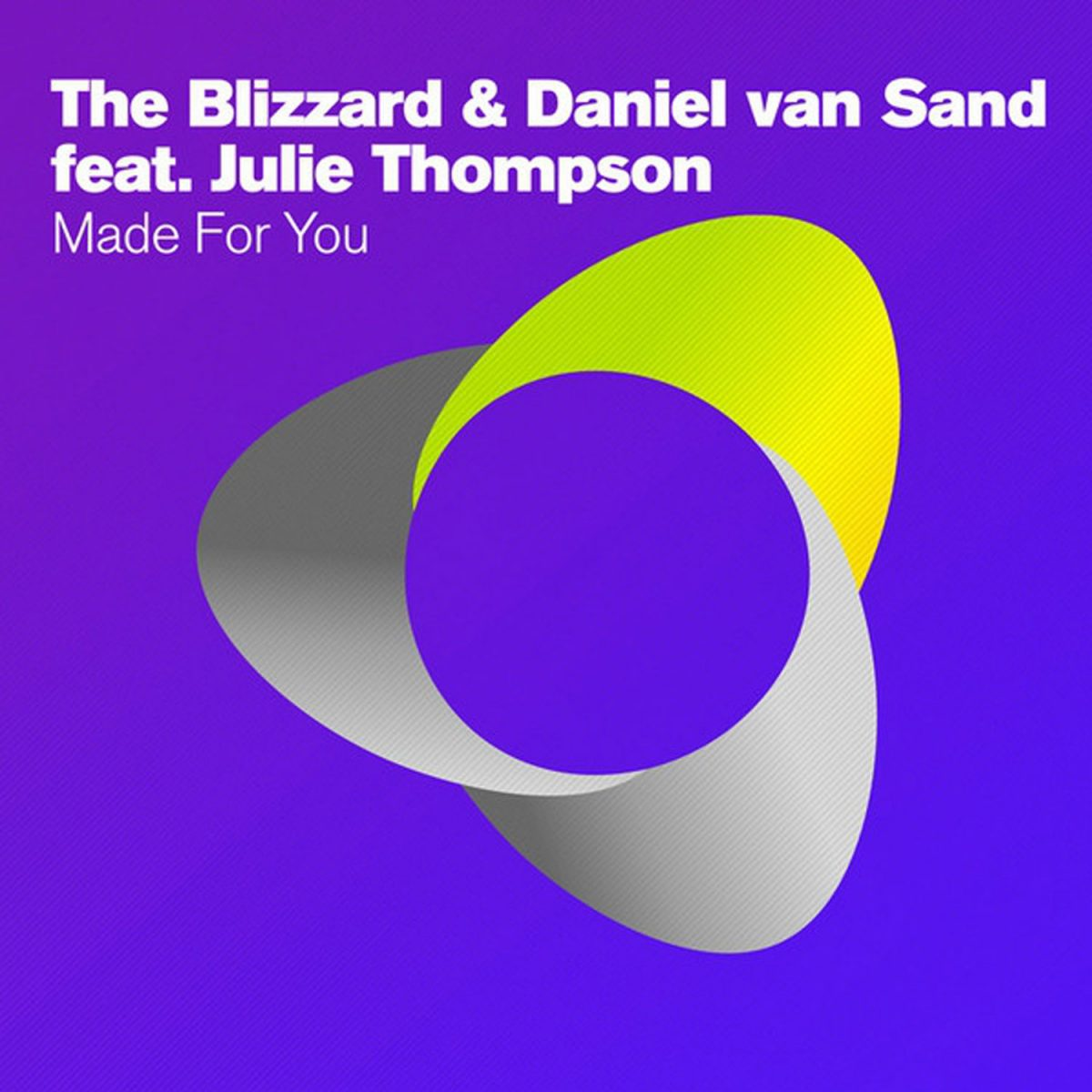 The Blizzard & Daniel van Sand feat. Julie Thompson Made For You
