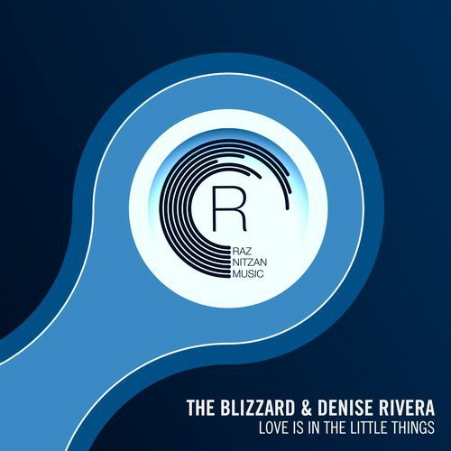 The Blizzard & Denise Rivera - Love Is In The Little Things on Raz Nitzan Music