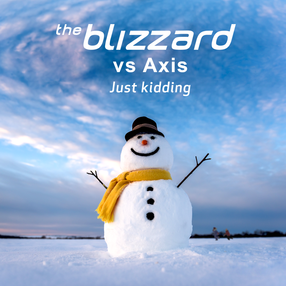 The Blizzard vs Axis - Just Kidding