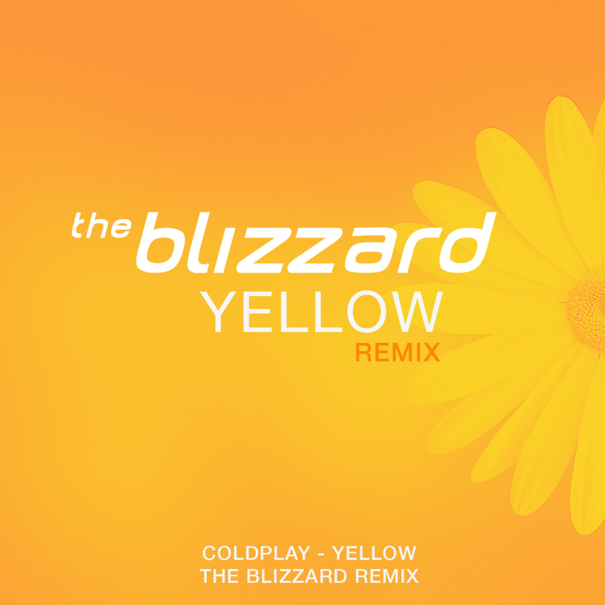 Coldplay - Yellow (The Blizzard Remix)